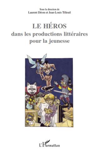Couverture Le Héros dans les productions littéraires pour la jeunesse
