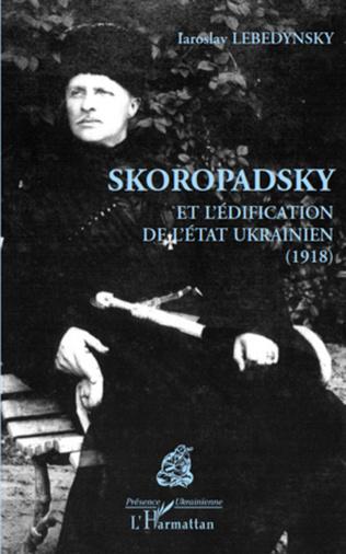 Couverture Skoropadsky et l'édification de l'Etat ukrainien (1918)