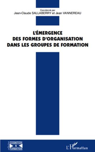 Couverture L'émergence des formes d'organisation dans les groupes de formation