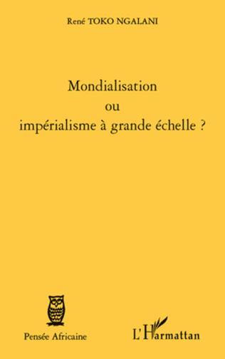 Couverture Mondialisation ou impérialisme à grande échelle ?