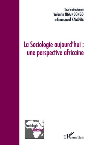 Couverture La Sociologie aujourd'hui: une perspective africaine