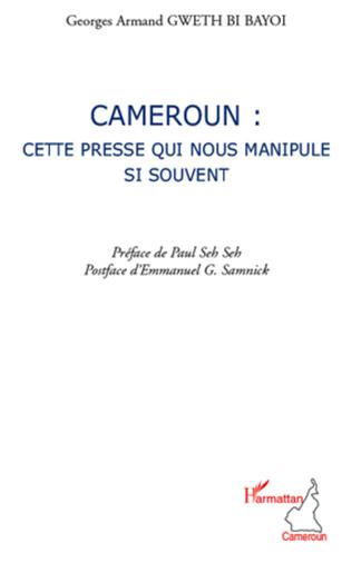 Couverture Cameroun : cette presse qui nous manipule si souvent