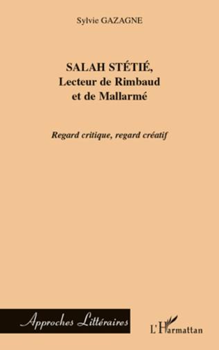 Couverture Salah Stétié, Lecteur de Rimbaud et de Mallarmé