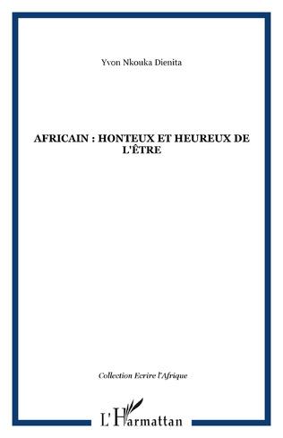 Couverture Africain : honteux et heureux de l'être
