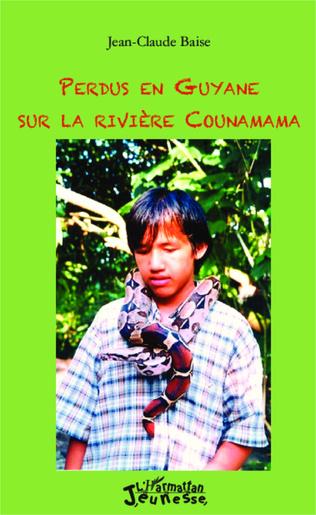 Couverture Perdus en Guyane sur la rivière Counamama