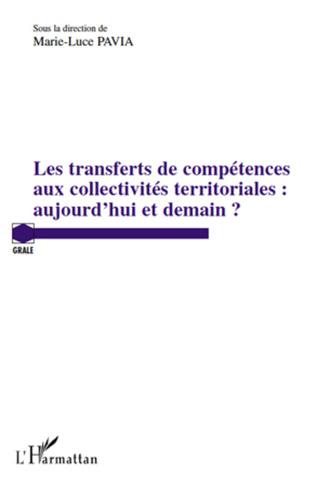 Couverture Les transferts de compétences aux collectivités territoriales : aujourd'hui et demain ?