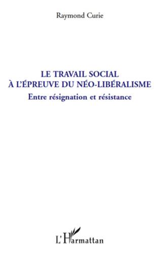 Couverture Le travail social à l'épreuve du néo-libéralisme