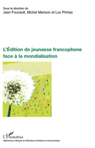 Couverture L'Edition de jeunesse francophone face à la mondialisation