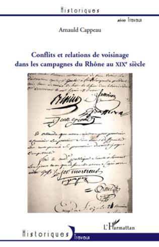 Couverture Conflits et relations de voisinage dans les campagnes du Rhône au XIXe siècle