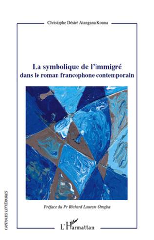 Couverture La symbolique de l'immigré dans le roman francophone contemporain