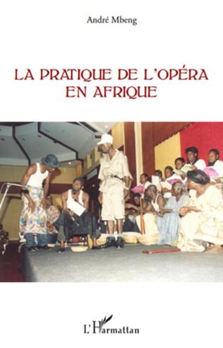 Couverture La pratique de l'opéra en Afrique