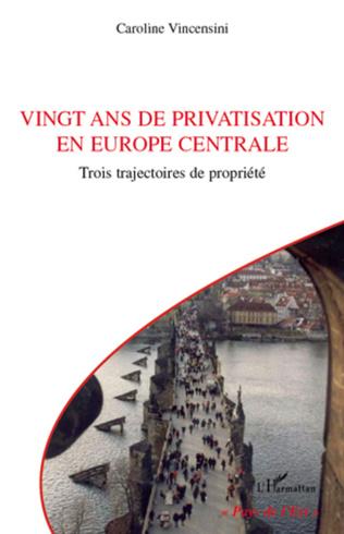 Couverture Vingt ans de privatisation en Europe centrale