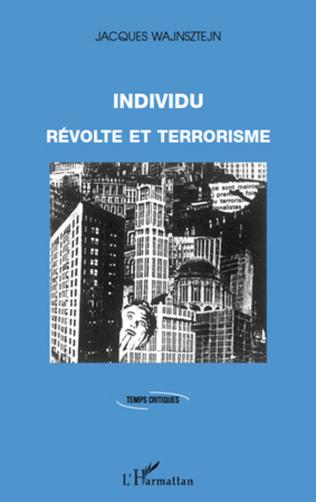 Couverture Individu, révolte et terrorisme