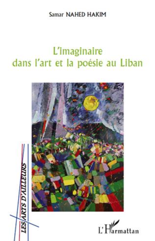 Couverture L'imaginaire dans l'art et la poésie au Liban