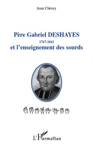 Couverture Père Gabriel Deshayes 1767-1841 et l'enseignement des sourds