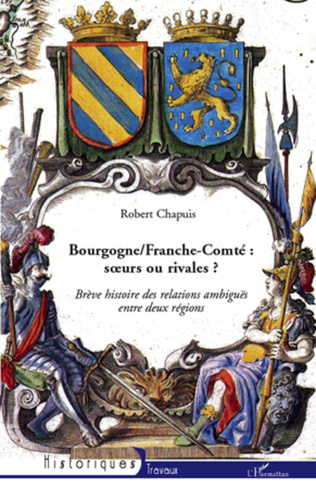 Couverture Bourgogne/Franche-Comté : soeurs ou rivales ?