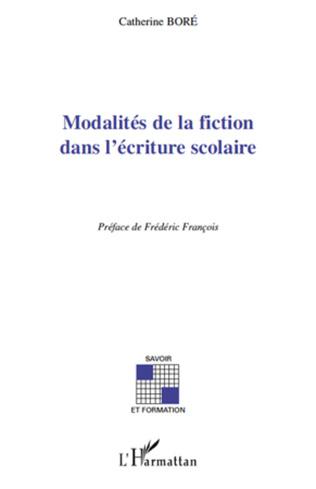 Couverture Modalités de la fiction dans l'écriture scolaire