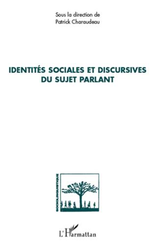 Couverture Identités sociales et discursives du sujet parlant