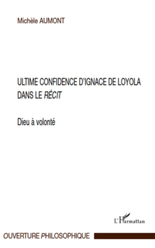 Couverture Ultime confidence d'Ignace de Loyola dans le
