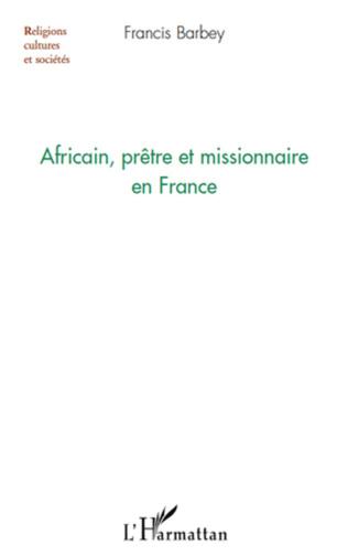 Couverture Africain, prêtre et missionnaire en France