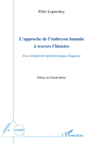 Couverture L'approche de l'embryon humain à travers l'histoire