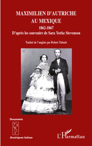 Couverture Maximilien d'Autriche au Mexique 1862-1867