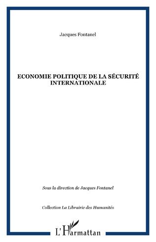 Couverture Economie politique de la sécurité internationale