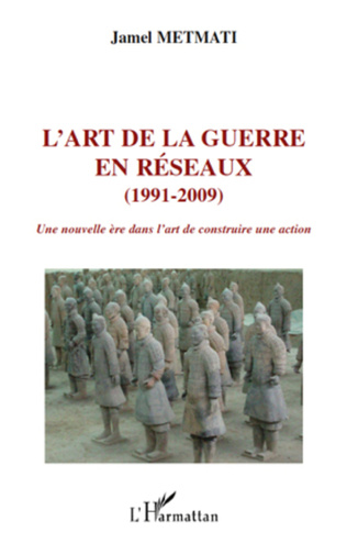 Couverture L'art de la guerre en réseaux (1991-2009)