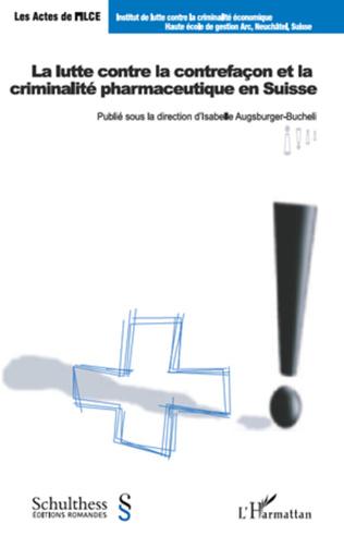 Couverture La lutte contre la contrefaçon et la criminalité pharmaceutique en Suisse