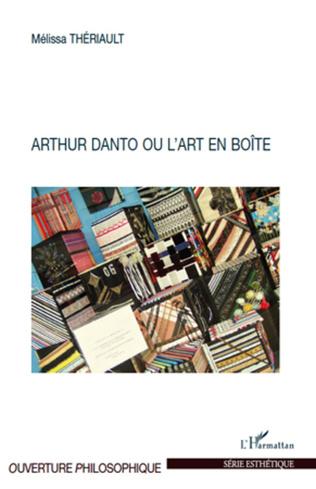 Couverture Arthur Danto ou l'art en boîte