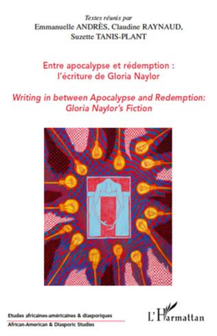 Couverture Entre apocalypse et rédemption : l'écriture de Gloria Naylor