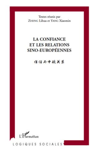 Couverture La confiance et les relations sino européennes