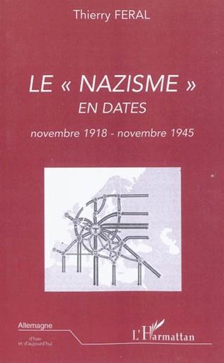 Couverture Le nazisme en dates (novembre 1918 - novembre 1945)