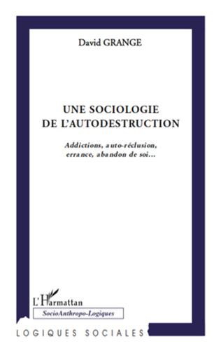 Couverture Une sociologie de l'autodestruction
