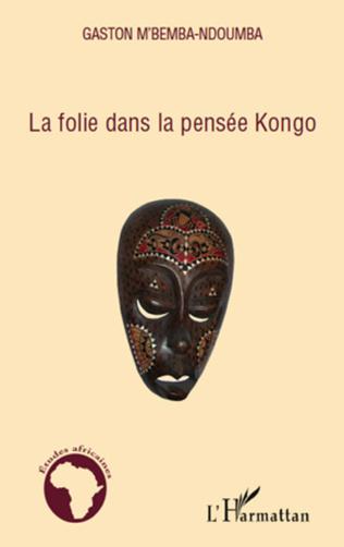Couverture La folie dans la pensée Kongo