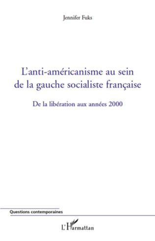 Couverture L'anti-américanisme au sein de la gauche socialiste française