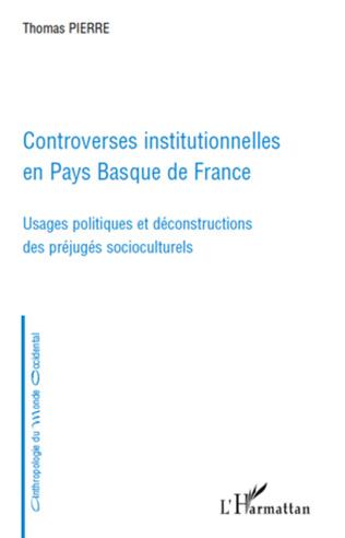 Couverture Controverses institutionnelles en Pays Basque de France