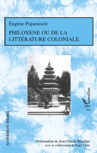 Couverture Philoxène ou de la littérature coloniale