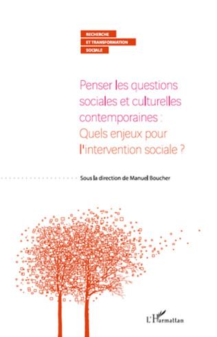 Couverture Penser les questions sociales et culturelles contemporaines : quels enjeux pour l'intervention sociale ?