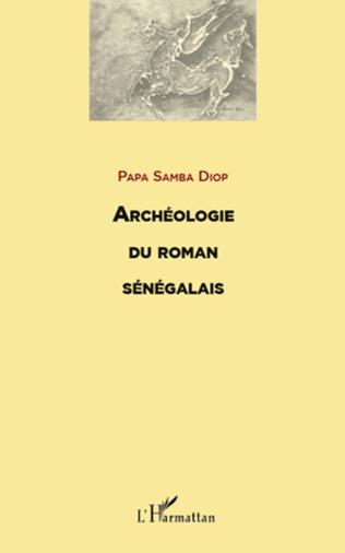Couverture ARCHEOLOGIE DU ROMAN SENEGALAIS