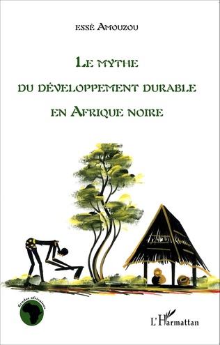 Couverture Le mythe du développement durable en Afrique noire