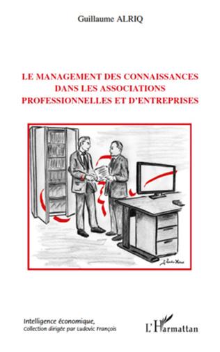 Couverture Le management des connaissances dans les associations professionnelles et d'entreprises