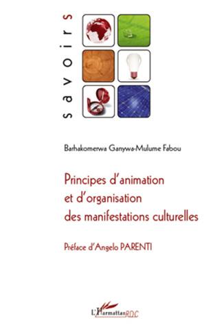Couverture Principes d'animation et d'organisation des manifestations culturelles
