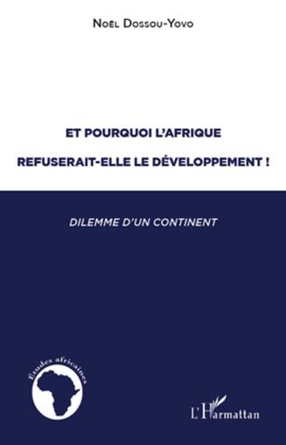 Couverture Et pourquoi l'Afrique refuserait-elle le développement ?