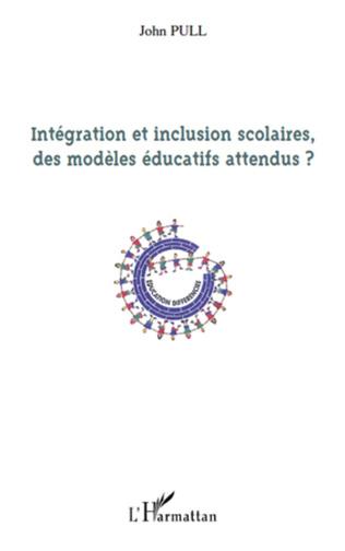Couverture Intégration et inclusion scolaires, des modèles éducatifs attendus ?