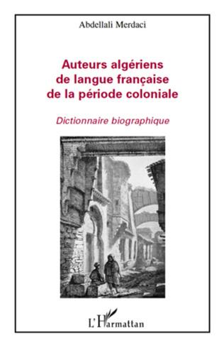 Couverture Auteurs algériens de langue française de la période coloniale