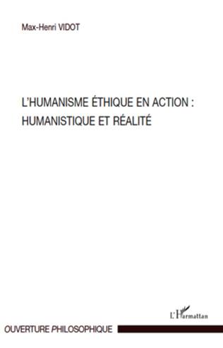 Couverture L'humanisme éthique en action : Humanistique et réalité