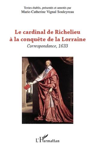 Couverture Le cardinal de Richelieu à la conquête de la Lorraine