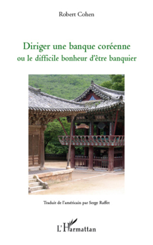 Couverture Diriger une banque coréenne ou le difficile bonheur d'être banquier
