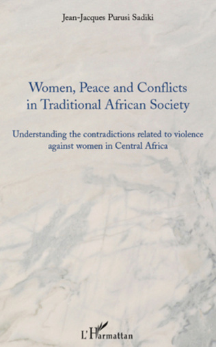 Couverture Women, peace and conflicts in traditional African society